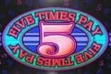 5 Times Pay Slots